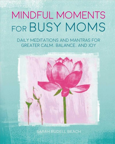 Mindful Moments for Busy Moms