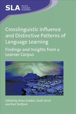 Crosslinguistic influence and distinctive patterns of language learning : : findings and insights from a learner corpus