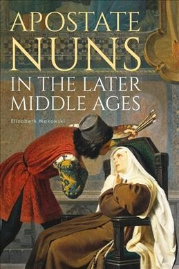 Apostate Nuns in the Later Middle Ages