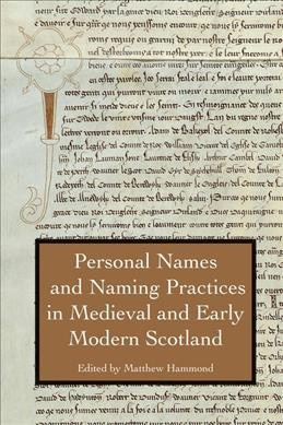 Personal Names and Naming Practices in Medieval and Early Modern Scotland
