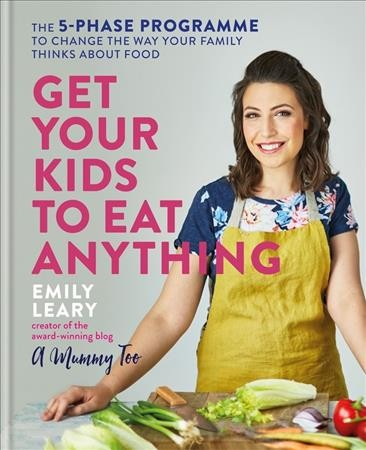 Get Your Kids to Eat Anything