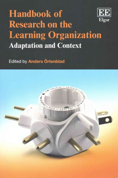 Handbook of research on the learning organization :  adaptation and context /
