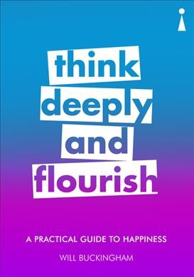 Think Deeply and Flourish