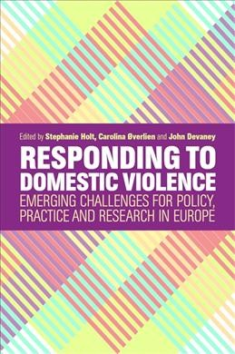 Responding to domestic violence : emerging challenges for policy, practice and research in Europe