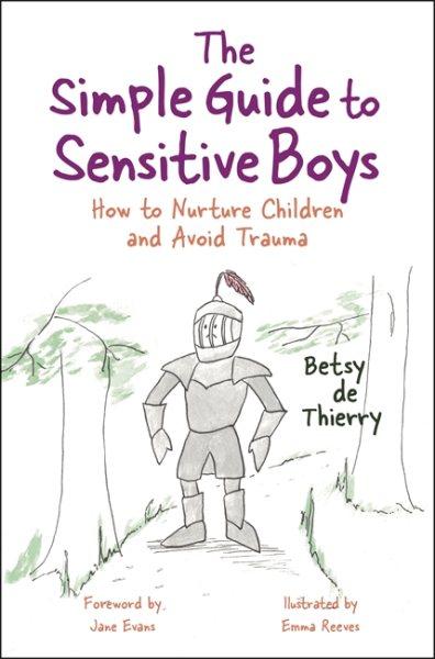 The Simple Guide to Raising Sensitive Boys