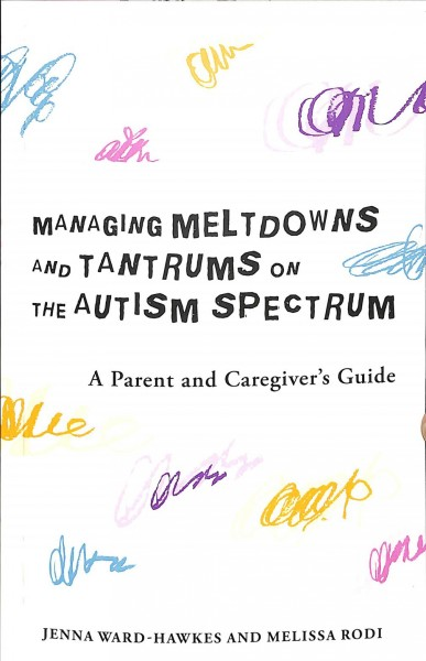 Managing Meltdowns and Tantrums on the Autism Spectrum