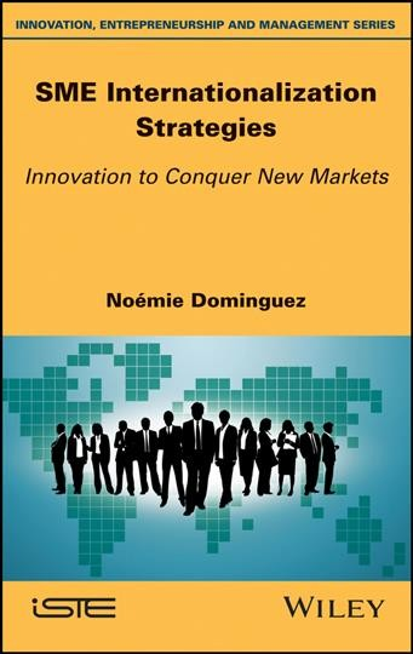 SME internationalization strategies:innovation to conquer new markets