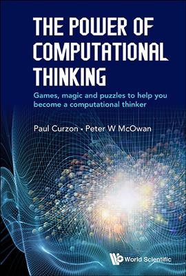 The power of computational thinking :  games, magic and puzzles to help you become a computational thinker /