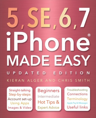 Iphone 5, Se, 6 & 7 Made Easy