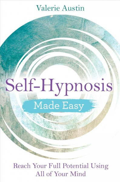 Self-hypnosis Made Easy