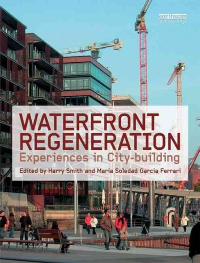 Waterfront regeneration :  experiences in city-building /
