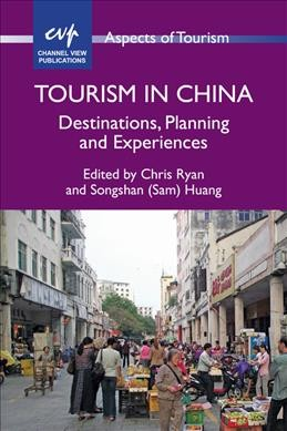 Tourism in China :  destinations, planning and experiences /