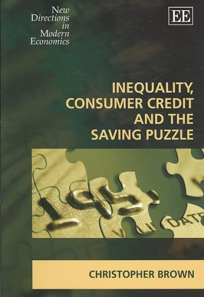 Inequality, Consumer Credit and the Saving Puzzle:New Directions in Modern Economics