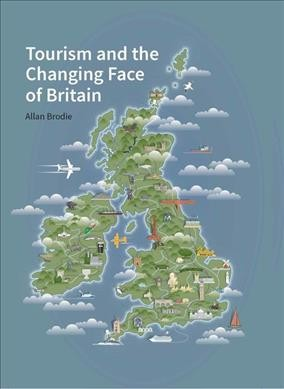 Tourism and the Changing Face of Britain