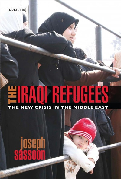 The Iraqi refugees : the new crisis in the Middle East