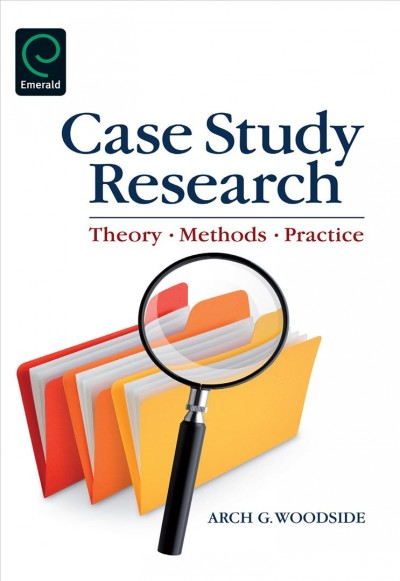 Case study research : theory, methods, practice