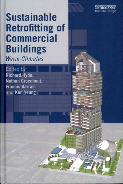 Sustainable retrofitting of commercial buildings :  warm climates /