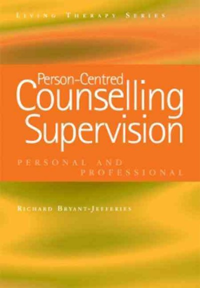 Person-centred counselling supervision :  personal and professional /