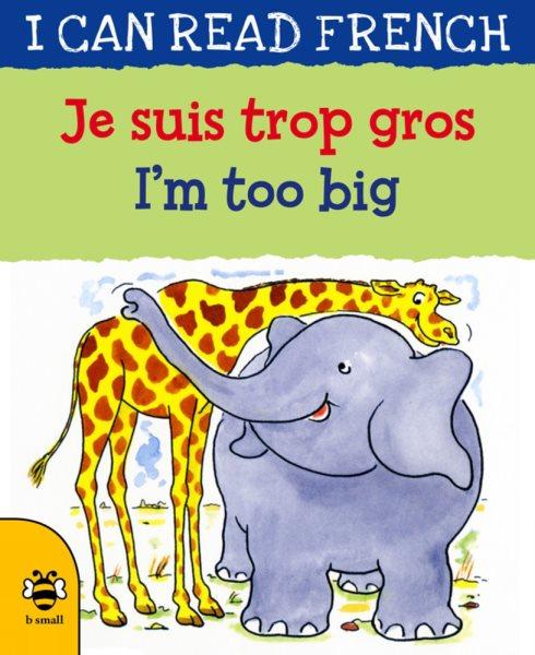 Je Suis Trop Gros/ I'm Too Big