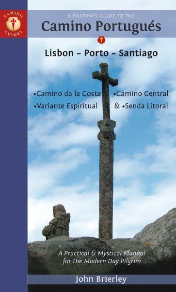 A Pilgrim's Guide to the Camino Portugu廥 2019
