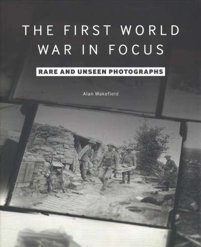 The First World War in Focus