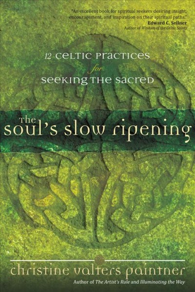 The Soul's Slow Ripening