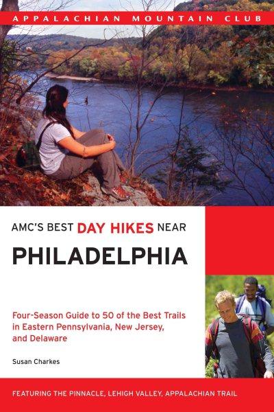 AMC's Best Day Hikes Near Philadelphia