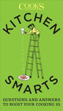Kitchen smarts : : questions and answers to boost your cooking IQ