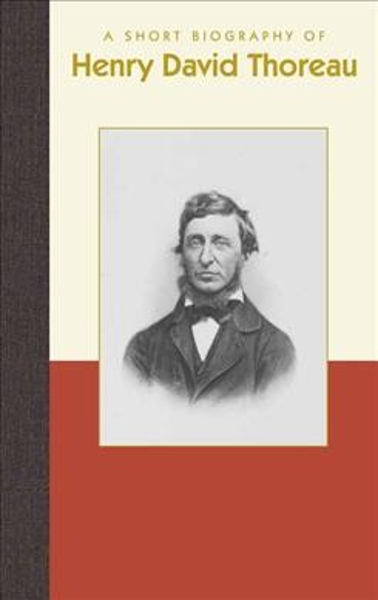 A Short Biography of Henry David Thoreau