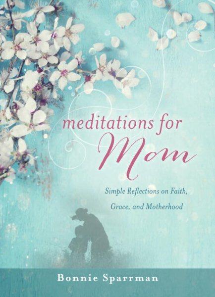 Meditations for Mom