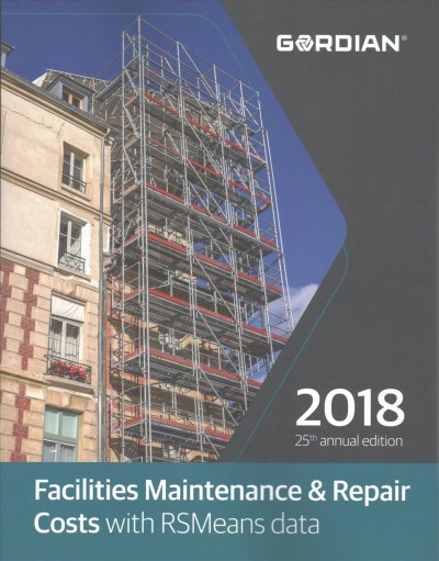Facilities Maintenance & Repair Costs with RSMeans Data 2018