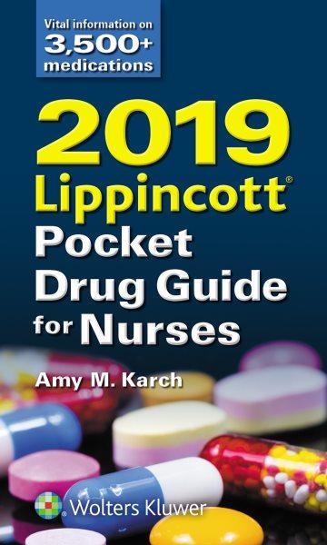 Lippincott's Pocket Drug Guide for Nurses 2018