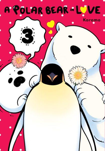 A Polar Bear in Love 3
