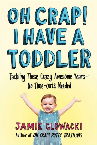 Oh Crap! I Have a Toddler