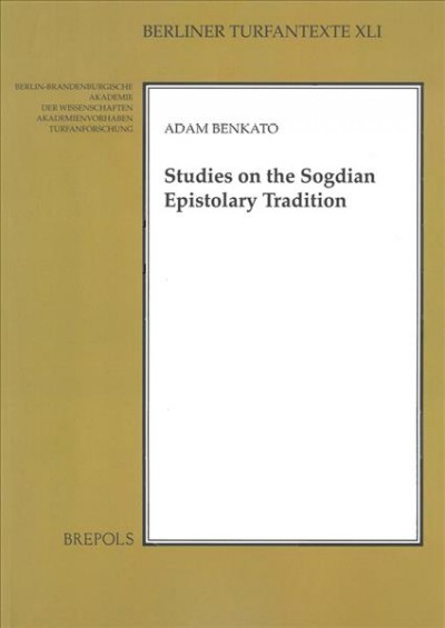 Studies in the Sogdian Epistolary Tradition