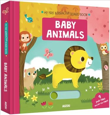 My First Interactive Board Book Baby Animals