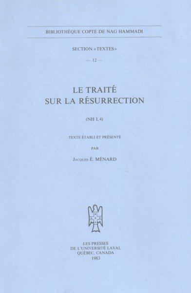 Le Traite Sur La Resurrection (NH I, 4)