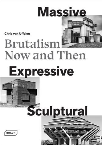 Massive- expressive- sculptural:brutalism now and then