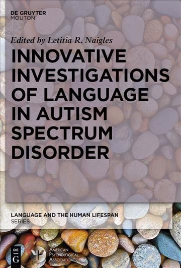 Innovative investigations of language in autism spectrum disorder /