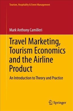 Travel marketing, tourism economics and the airline product : an introduction to theory and practice