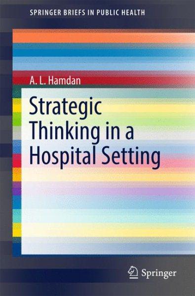 Strategic thinking in a hospital setting /