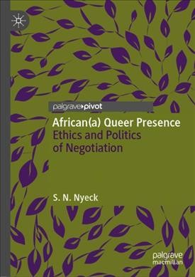 African Queer Dialectics and Politics
