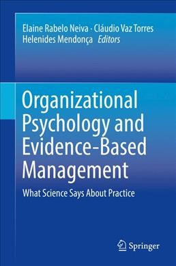 Organizational psychology and evidence-based management : : what science says about practice
