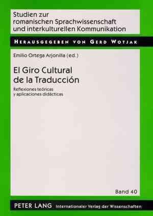 El giro cultural de la traducción : reflexiones teóricas y aplicaciones didácticas