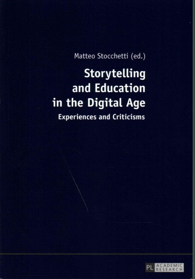 Storytelling and education in the digital age :   experiences and criticisms