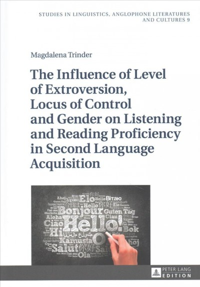 The influence of level of extroversion, locus of control and gender on listening and reading proficiency in second language acquisition /