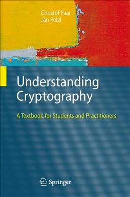 Understanding Cryptography:A Textbook for Students and Practitioners
