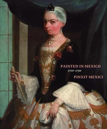 Painted in Mexico 1700-1790