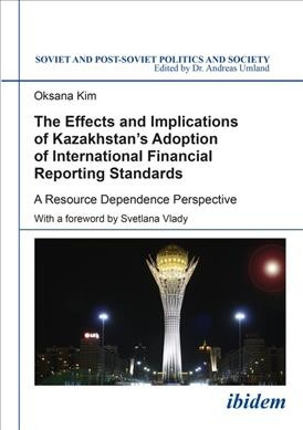 The Effects and Implications of Kazakhstan's Adoption of International Financial Reporting