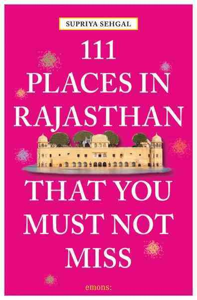 111 Places in Rajasthan That You Must Not Miss